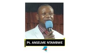 Pst. ANSELME        NTAMBWE + 30 Years in Min.